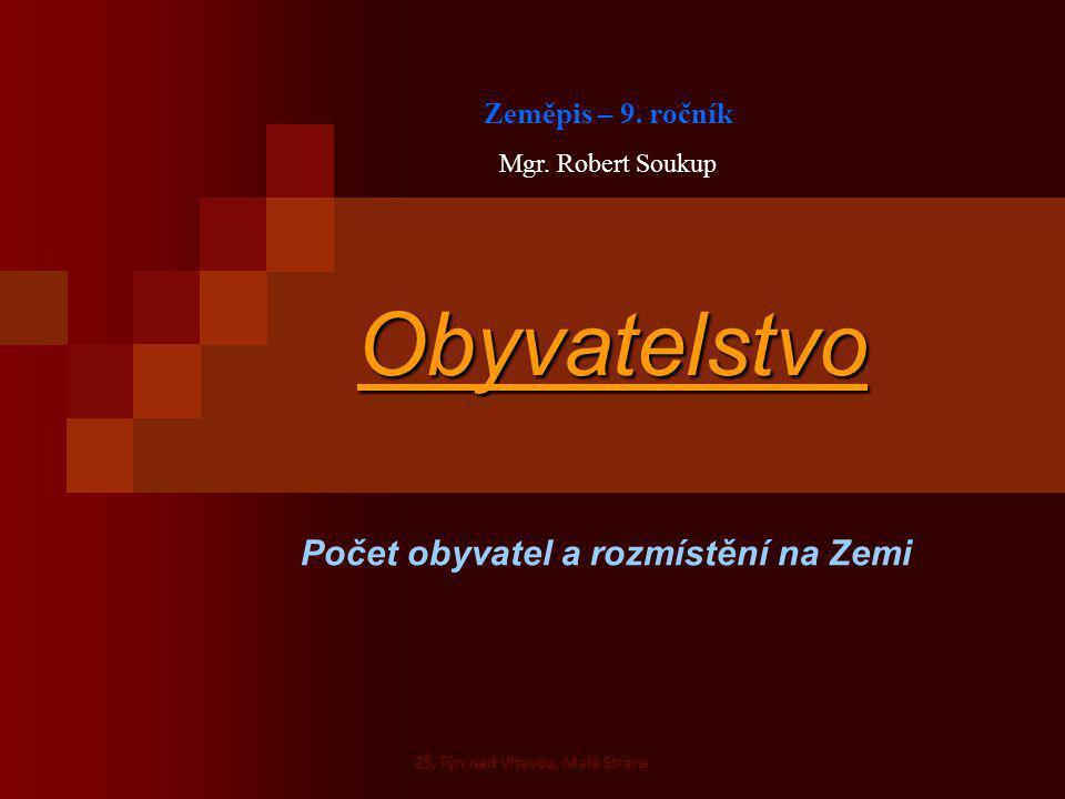 Obyvatelstvo Zeměpis – 9.ročník Mgr.