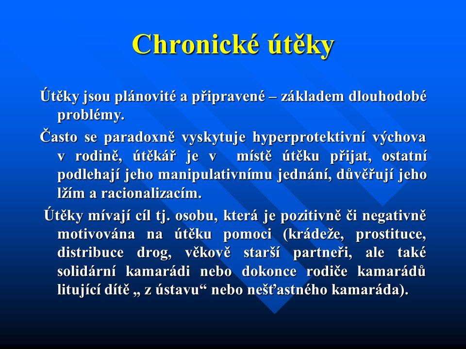 Kombinace: chronické impulzivní útěky Fixovaný vzorec neadaptivního chování přinášející okamžité uspokojení potřeb – např.