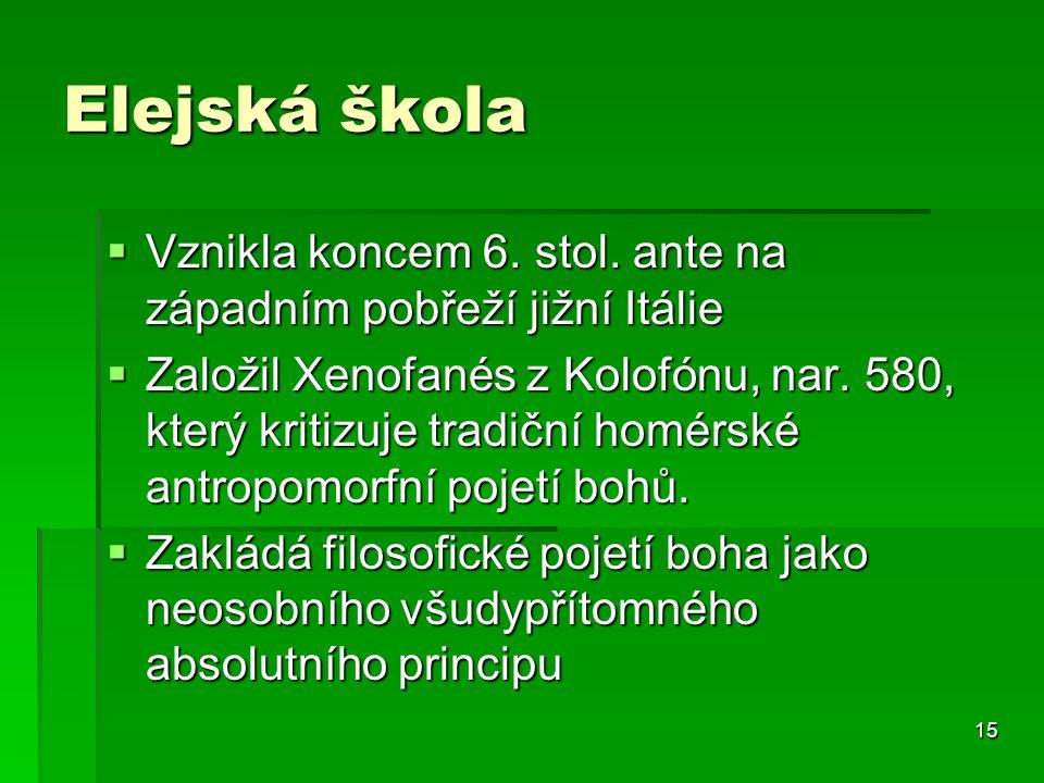 15 Elejská škola  Vznikla koncem 6.stol.