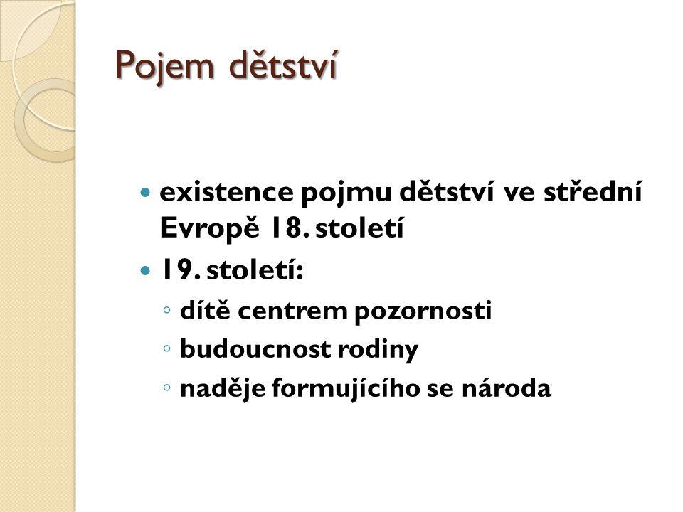 Pojem dětství existence pojmu dětství ve střední Evropě 18.