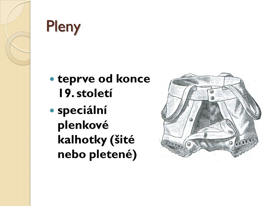 Pleny teprve od konce 19. století speciální plenkové kalhotky (šité nebo pletené)