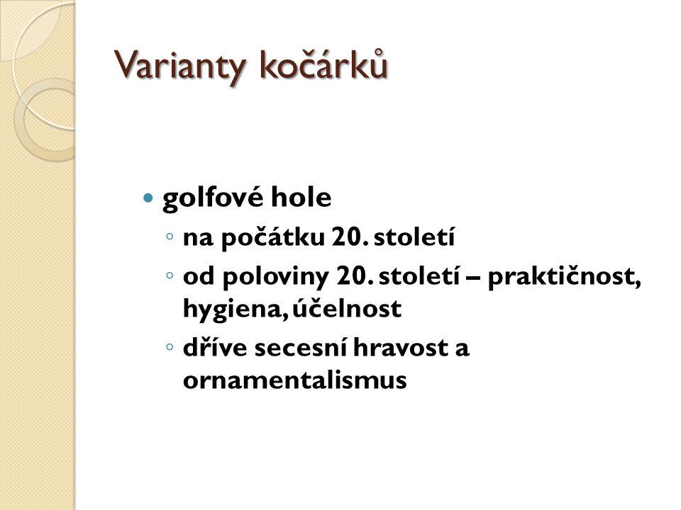 Varianty kočárků golfové hole ◦ na počátku 20.století ◦ od poloviny 20.