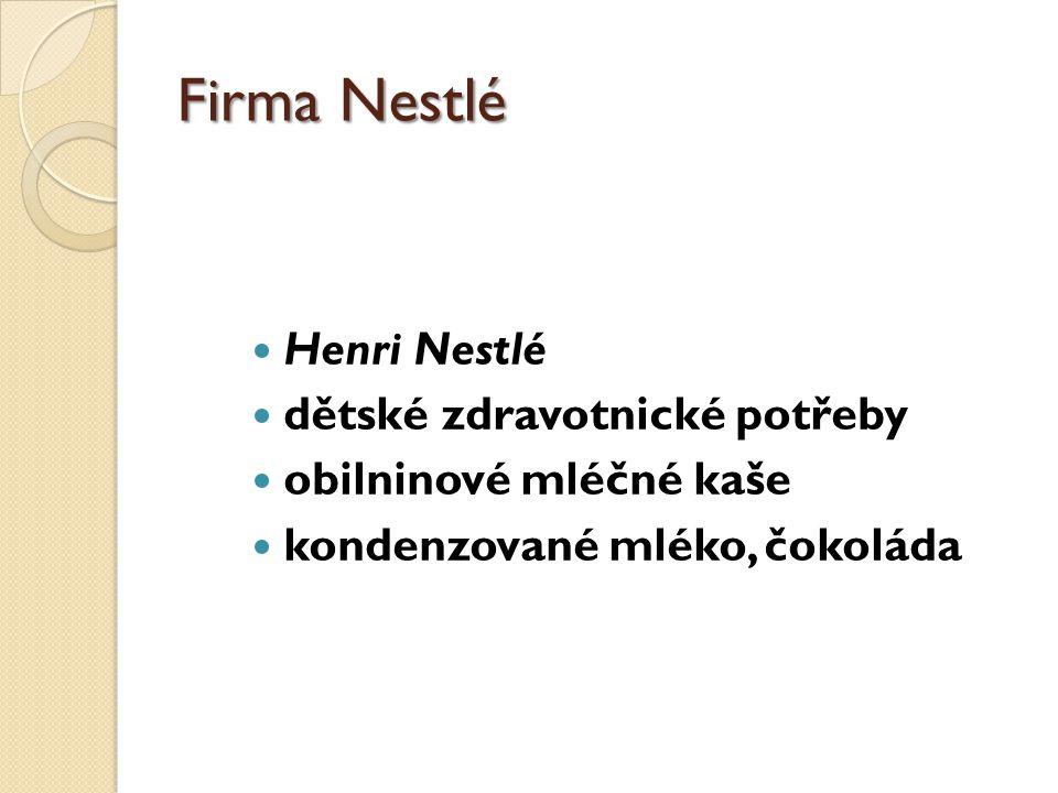 Firma Nestlé Henri Nestlé dětské zdravotnické potřeby obilninové mléčné kaše kondenzované mléko, čokoláda