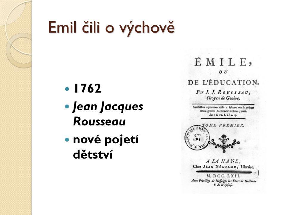 Emil čili o výchově 1762 Jean Jacques Rousseau nové pojetí dětství