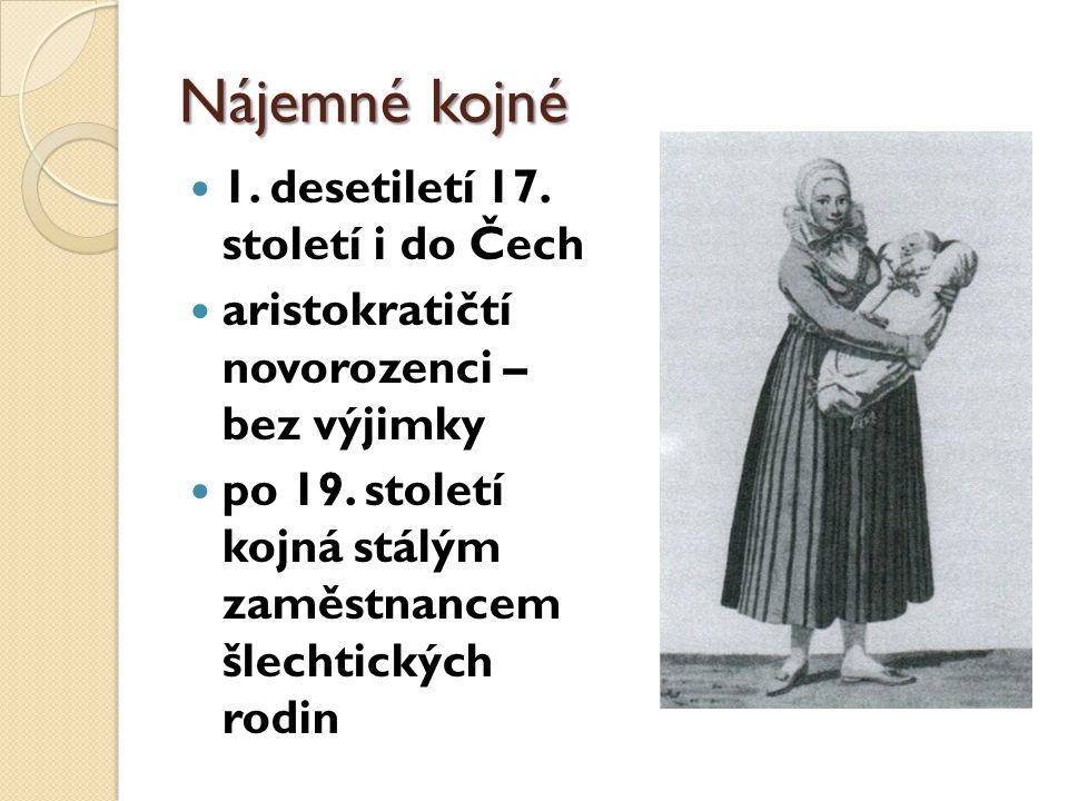 Nájemné kojné 1.desetiletí 17. století i do Čech aristokratičtí novorozenci – bez výjimky po 19.