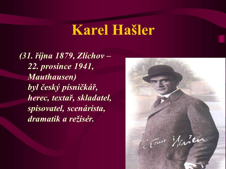 Nejznámější písně Karla Hašlera Hoši od Zborova Kampak na nás, bolševíci.