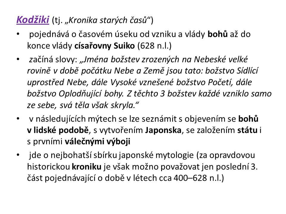 """Kodžiki (tj. """"Kronika starých časů"""") pojednává o časovém úseku od vzniku a vlády bohů až do konce vlády císařovny Suiko (628 n.l.) začíná slovy: """"Jmén"""