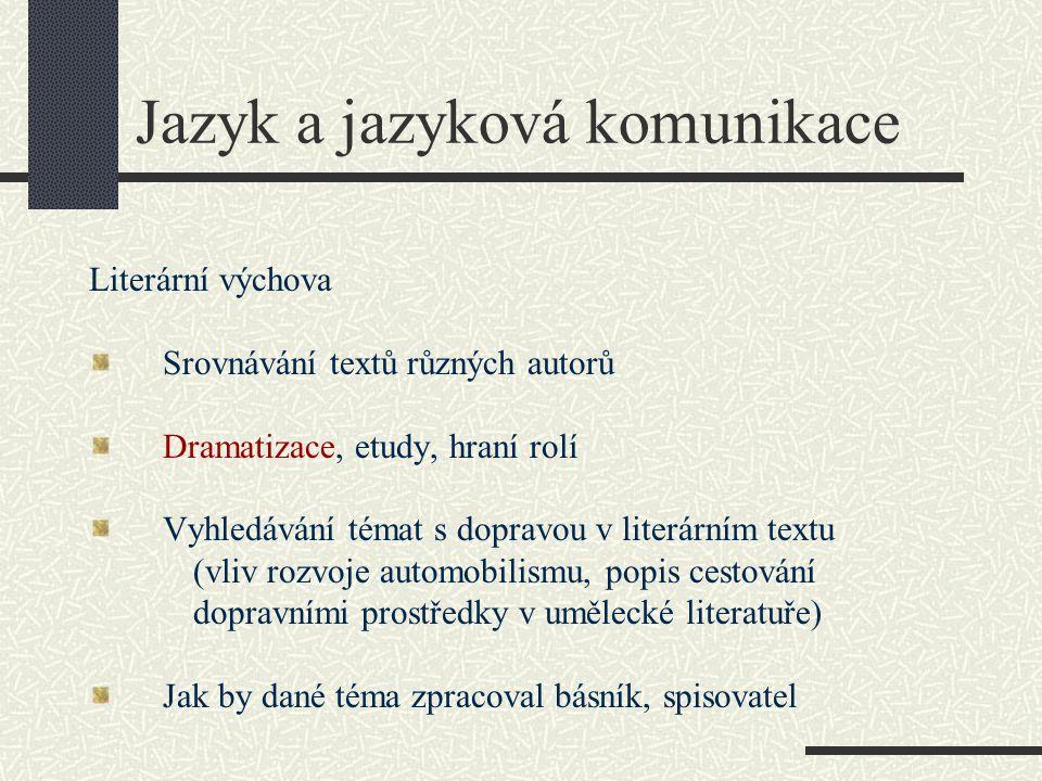 Jazyk a jazyková komunikace Literární výchova Srovnávání textů různých autorů Dramatizace, etudy, hraní rolí Vyhledávání témat s dopravou v literárním