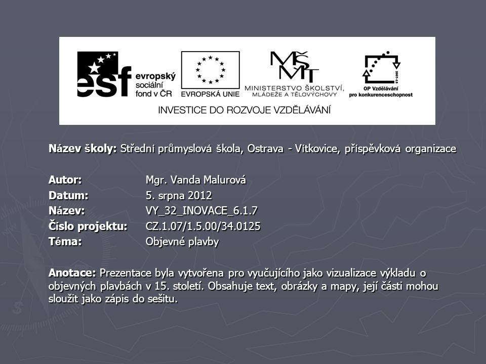 N á zev š koly: Středn í průmyslov á š kola, Ostrava - V í tkovice, př í spěvkov á organizace Autor: Mgr. Vanda Malurová Datum: 5. srpna 2012 N á zev:
