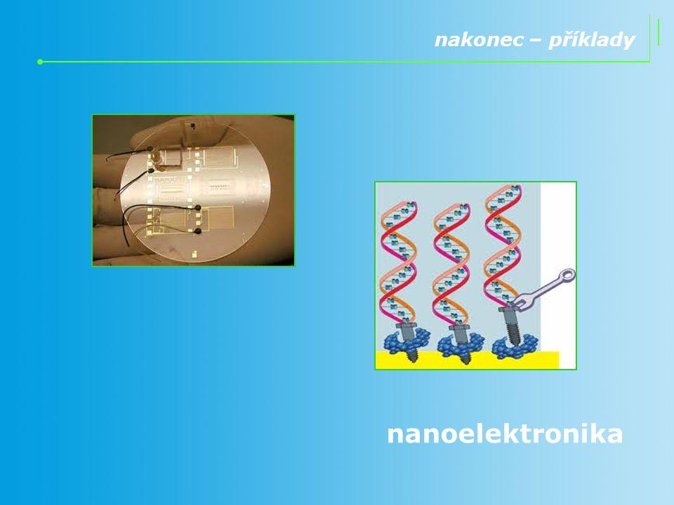 nakonec – příklady nanoelektronika