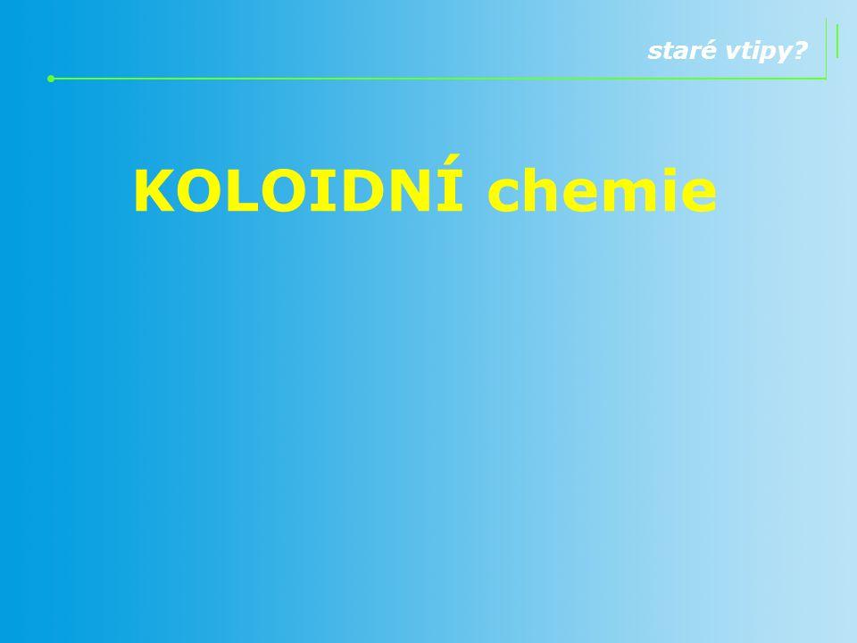 """1.""""dvoufázovostí 2.velikostí (jedné z fází) charakteristika koloidů Koloidy jsou typické dvěma základními charakteristikami:"""