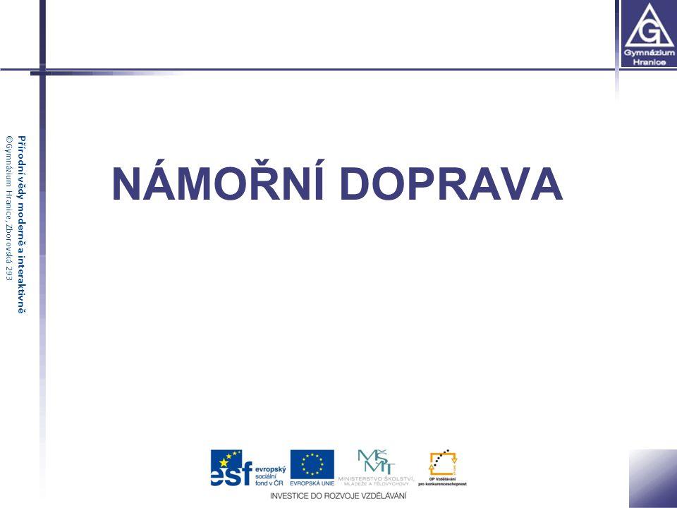 Přírodní vědy moderně a interaktivně©Gymnázium Hranice, Zborovská 293 NÁMOŘNÍ DOPRAVA