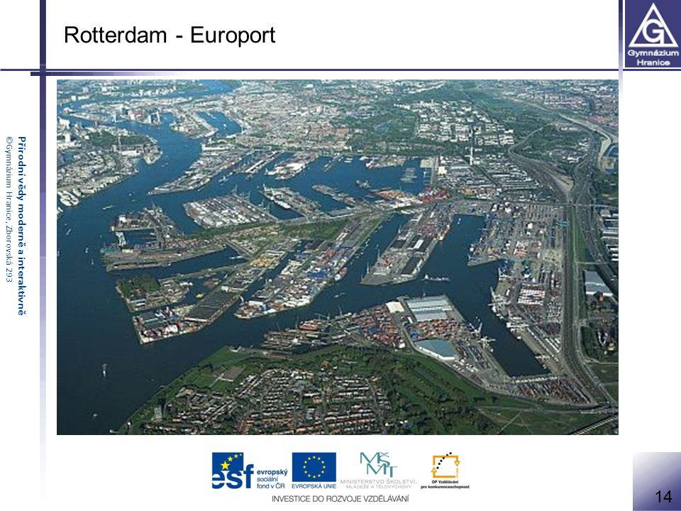 Přírodní vědy moderně a interaktivně©Gymnázium Hranice, Zborovská 293 Rotterdam - Europort 14