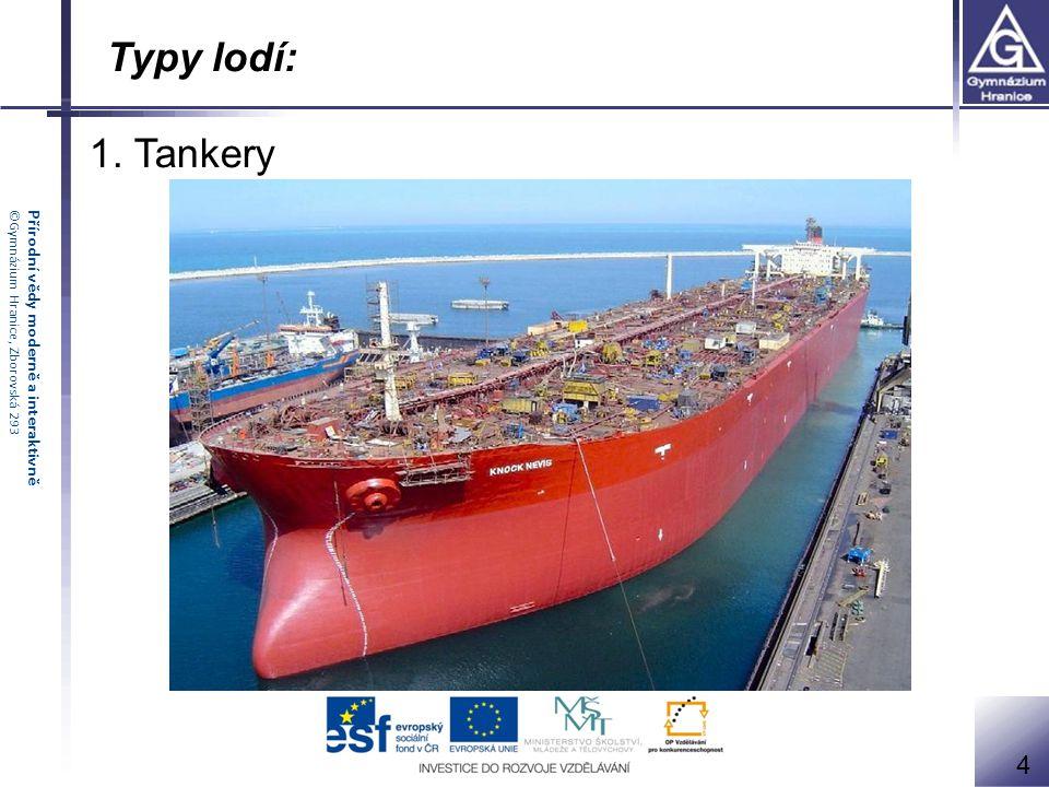 Přírodní vědy moderně a interaktivně©Gymnázium Hranice, Zborovská 293 Typy lodí: 1. Tankery 4