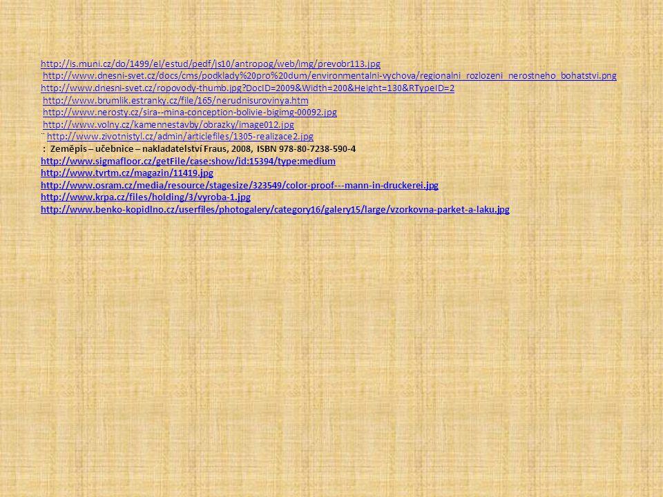 http://is.muni.cz/do/1499/el/estud/pedf/js10/antropog/web/img/prevobr113.jpg http://is.muni.cz/do/1499/el/estud/pedf/js10/antropog/web/img/prevobr113.
