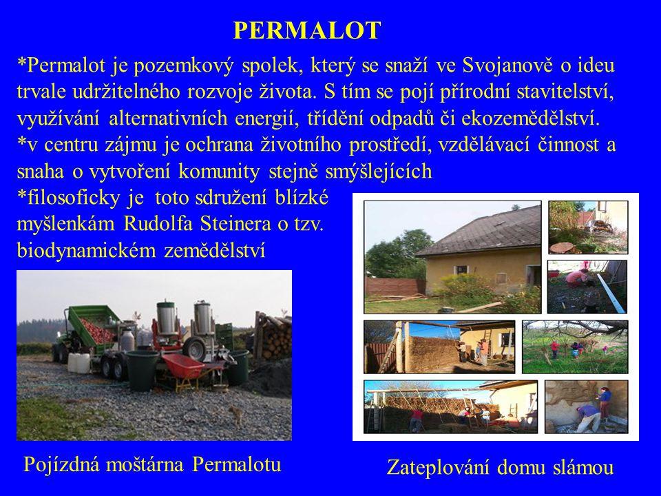 PERMALOT *Permalot je pozemkový spolek, který se snaží ve Svojanově o ideu trvale udržitelného rozvoje života. S tím se pojí přírodní stavitelství, vy
