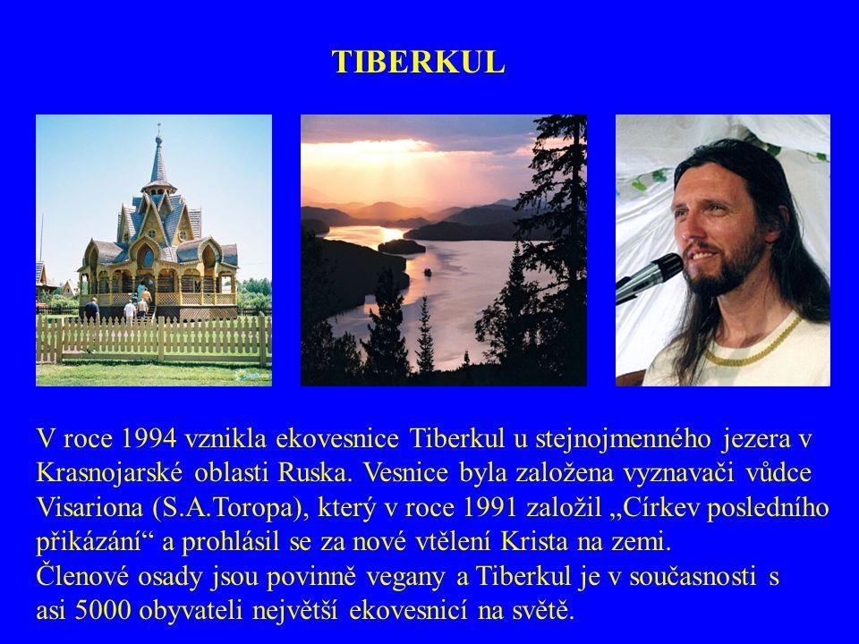 TIBERKUL V roce 1994 vznikla ekovesnice Tiberkul u stejnojmenného jezera v Krasnojarské oblasti Ruska. Vesnice byla založena vyznavači vůdce Visariona