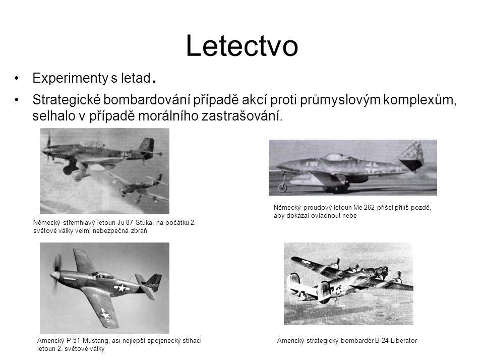 Letectvo Experimenty s letad. Strategické bombardování případě akcí proti průmyslovým komplexům, selhalo v případě morálního zastrašování. Německý stř