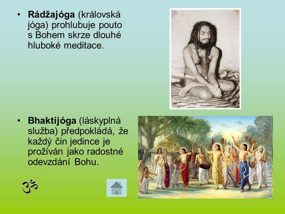 Rádžajóga (královská jóga) prohlubuje pouto s Bohem skrze dlouhé hluboké meditace. Bhaktijóga (láskyplná služba) předpokládá, že každý čin jedince je