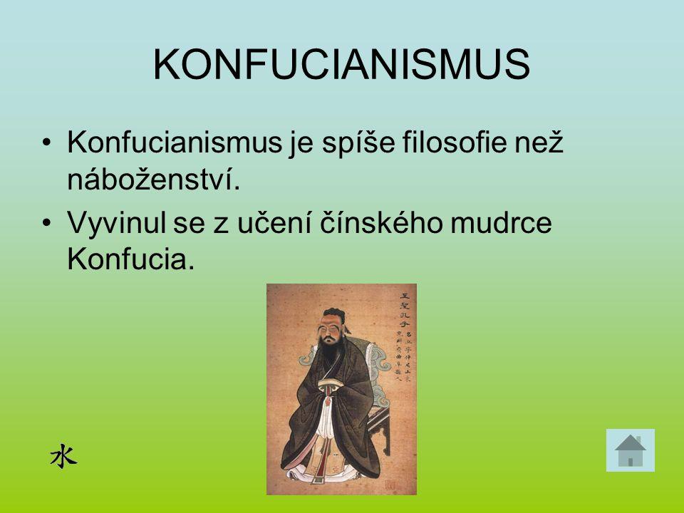 KONFUCIANISMUS Konfucianismus je spíše filosofie než náboženství. Vyvinul se z učení čínského mudrce Konfucia.
