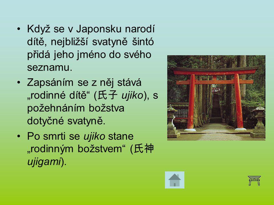 """Když se v Japonsku narodí dítě, nejbližší svatyně šintó přidá jeho jméno do svého seznamu. Zapsáním se z něj stává """"rodinné dítě"""" ( 氏子 ujiko), s požeh"""