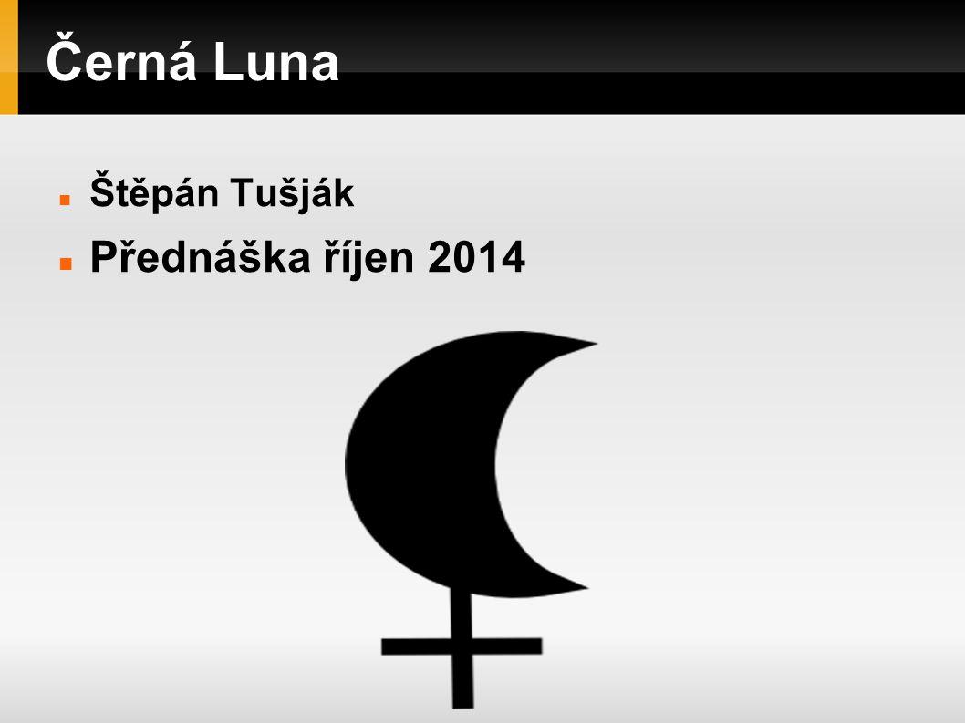 Černá Luna Poměrně nový prvek v astrologii Poprvé zmíněna ve 20.letech minulého století astrologem Sepharialem (?) Astronomicky jde o lunární apogeum neboli bod odzemí, bod, ve kterém je Luna nejvzdálenější Zemi a zároveň má nejnižší oběžnou rychlost.