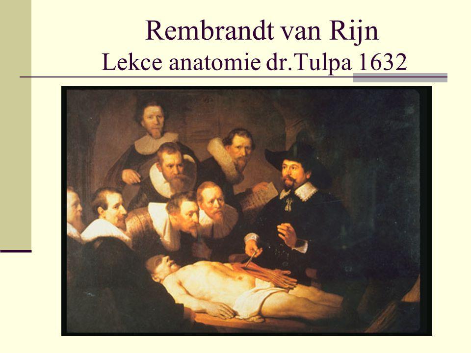 Rembrandt van Rijn Lekce anatomie dr.Tulpa 1632