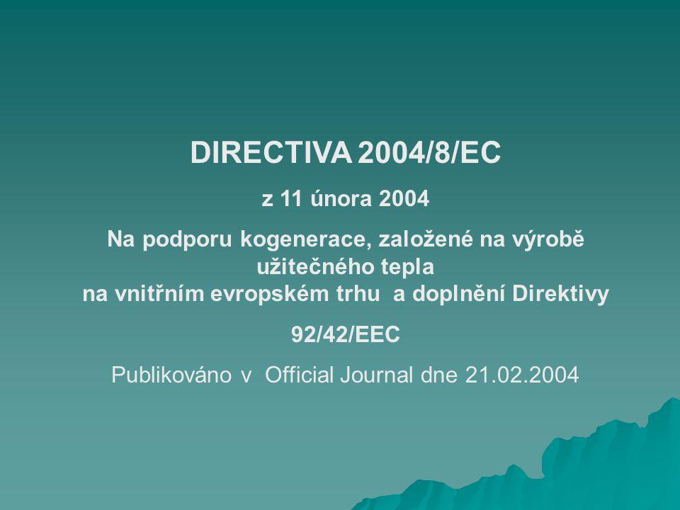 DIRECTIVA 2004/8/EC z 11 února 2004 Na podporu kogenerace, založené na výrobě užitečného tepla na vnitřním evropském trhu a doplnění Direktivy 92/42/E