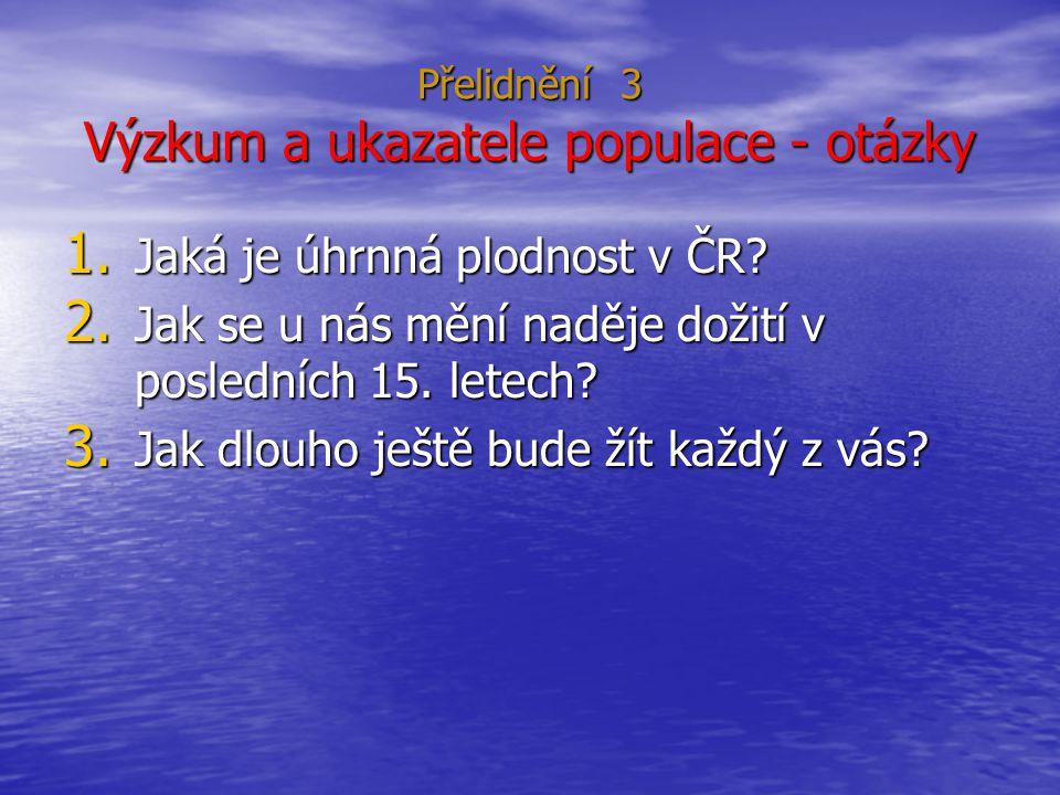Přelidnění 3 Výzkum a ukazatele populace - otázky 1.