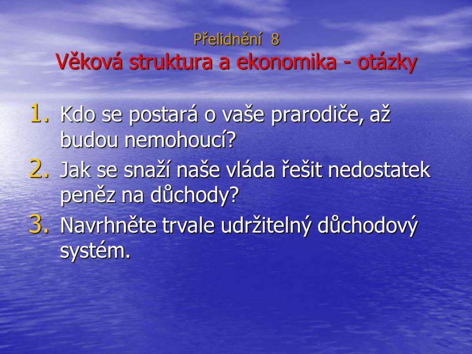 Přelidnění 8 Věková struktura a ekonomika - otázky 1.