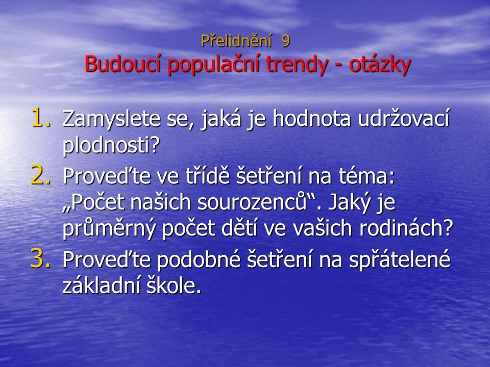 Přelidnění 9 Budoucí populační trendy - otázky 1.