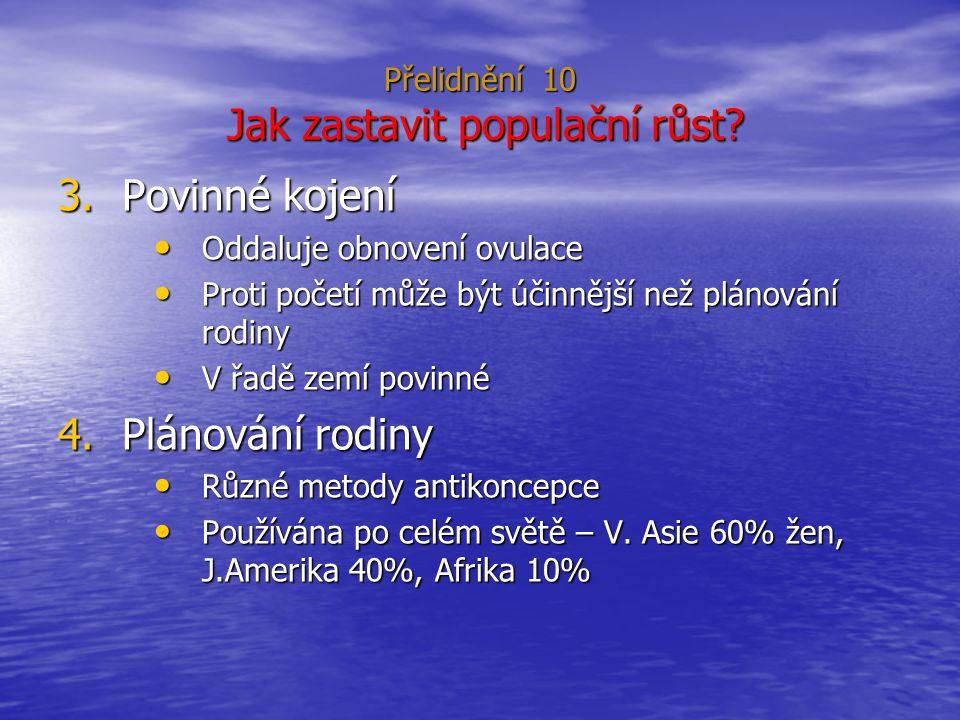 Přelidnění 10 Jak zastavit populační růst.3.