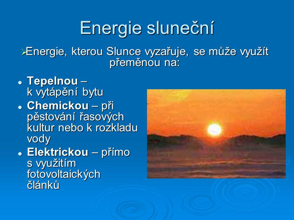 Obnovitelné zdroje-obecný popis  Za obnovitelné zdroje energie poskytující neustálý tok energie považujeme: energii sluneční energii sluneční energii vodní energii vodní energii větrnou energii větrnou energii rostlin energii rostlin energii moří energii moří energii geotermální energii geotermální