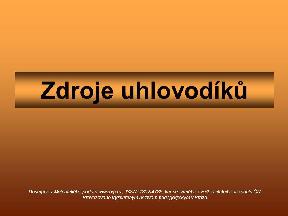 Zdroje uhlovodíků Dostupné z Metodického portálu www.rvp.cz, ISSN: 1802-4785, financovaného z ESF a státního rozpočtu ČR.