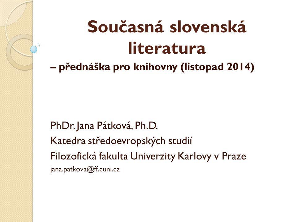 Přehled slovenské literatury od r.2006 (s přesahem k r.