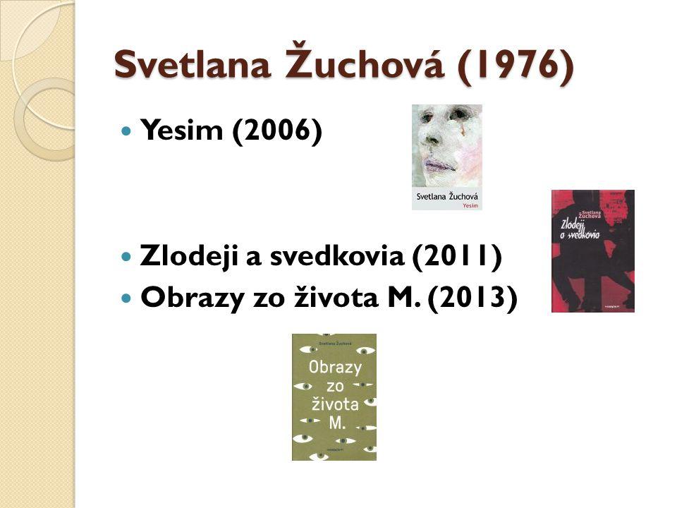 Ivana Dobrakovová (1982) Bellevue (2010) Toxo (2013) Další knihy: Prvá smrť v rodine (2009)