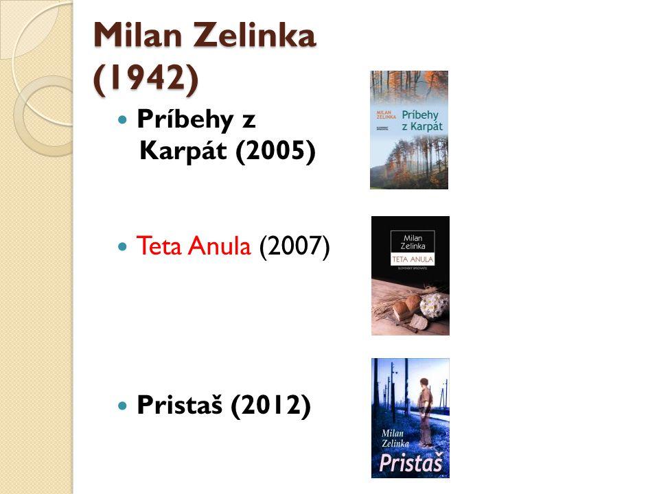 Víťo Staviarsky (1960) Kivader (2007) Záchytka (2008) Kale topanky (2012)