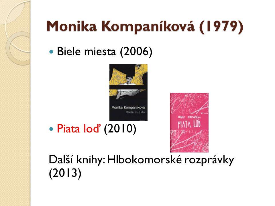 Dětská literatura (výběr) Peter Karpinský (1971) Monika Kompaníková (1979) Gabriela Futová (1971)