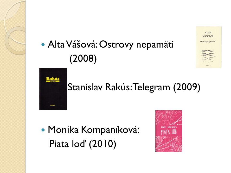 Balla: V mene otca (2011) Víťo Staviarsky: Kale topanky (2012) Pavel Vilikovský: Prvá a posledná láska (2013)