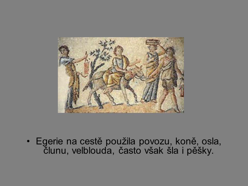 Egerie na cestě použila povozu, koně, osla, člunu, velblouda, často však šla i pěšky.