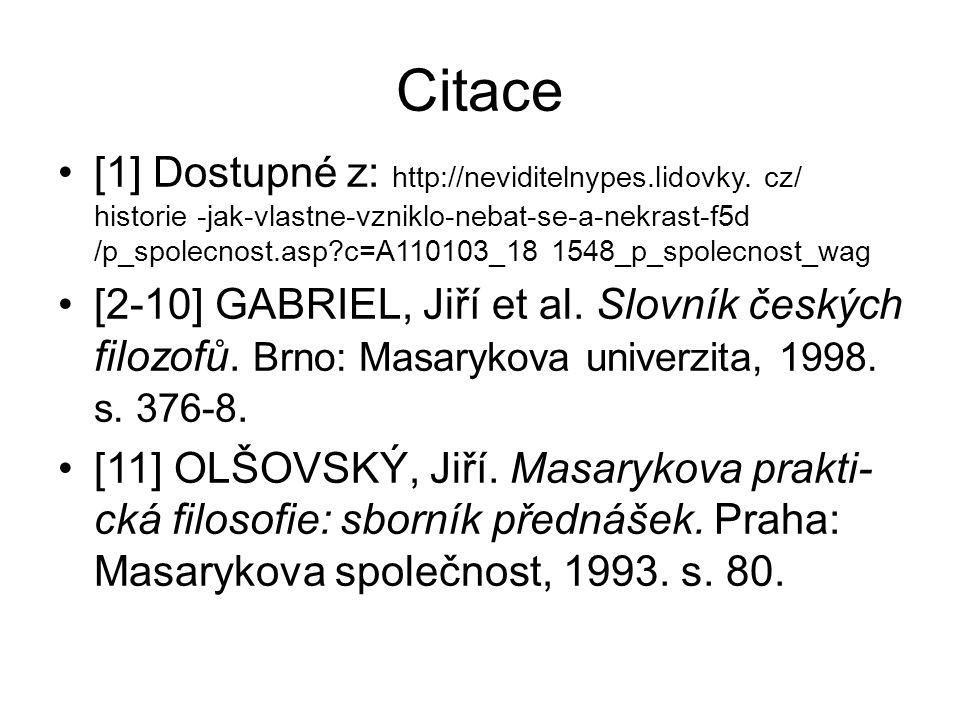 Citace [1] Dostupné z: http://neviditelnypes.lidovky. cz/ historie -jak-vlastne-vzniklo-nebat-se-a-nekrast-f5d /p_spolecnost.asp?c=A110103_18 1548_p_s