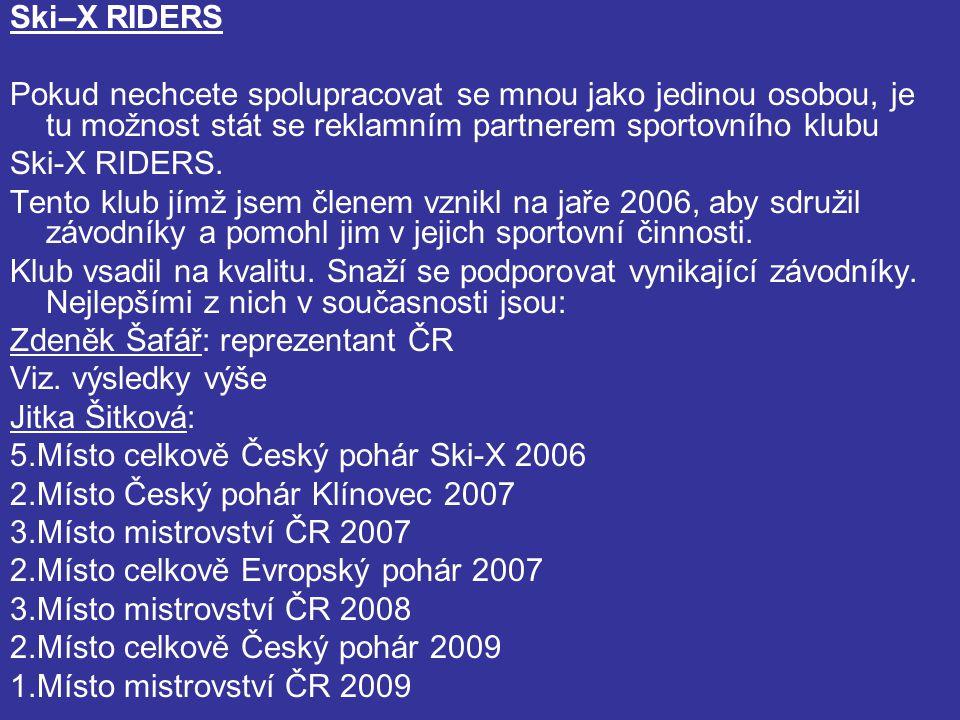 Ski–X RIDERS Pokud nechcete spolupracovat se mnou jako jedinou osobou, je tu možnost stát se reklamním partnerem sportovního klubu Ski-X RIDERS.