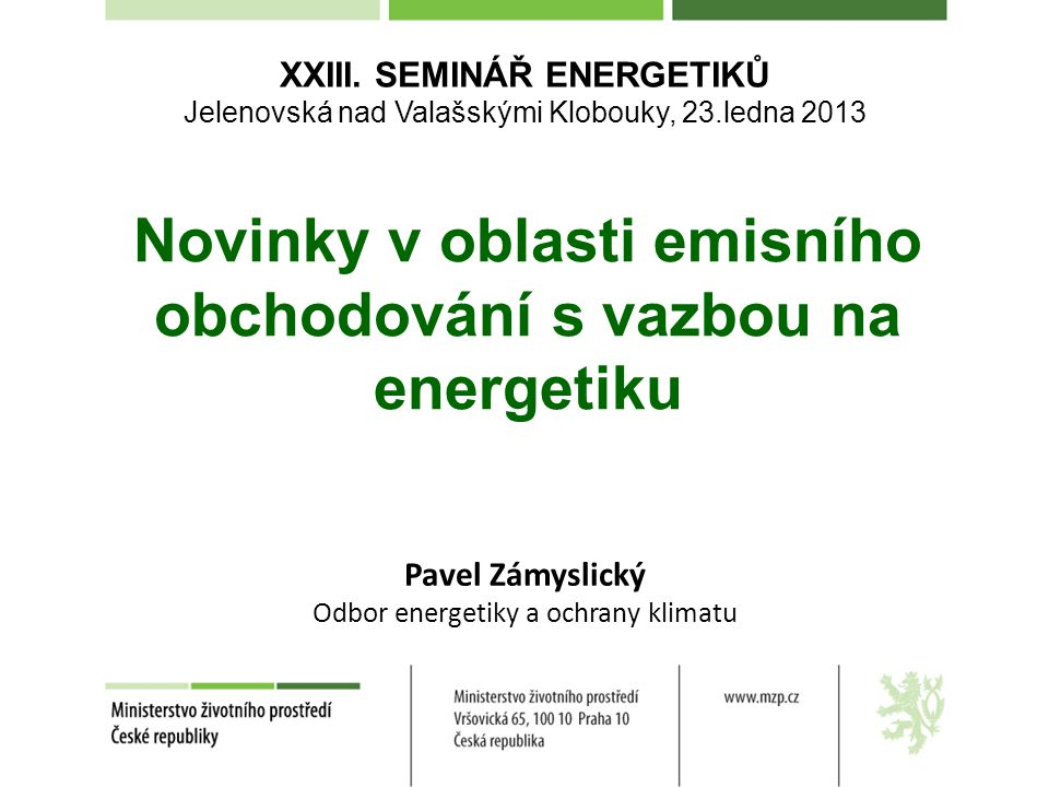 Novinky v oblasti emisního obchodování s vazbou na energetiku XXIII.