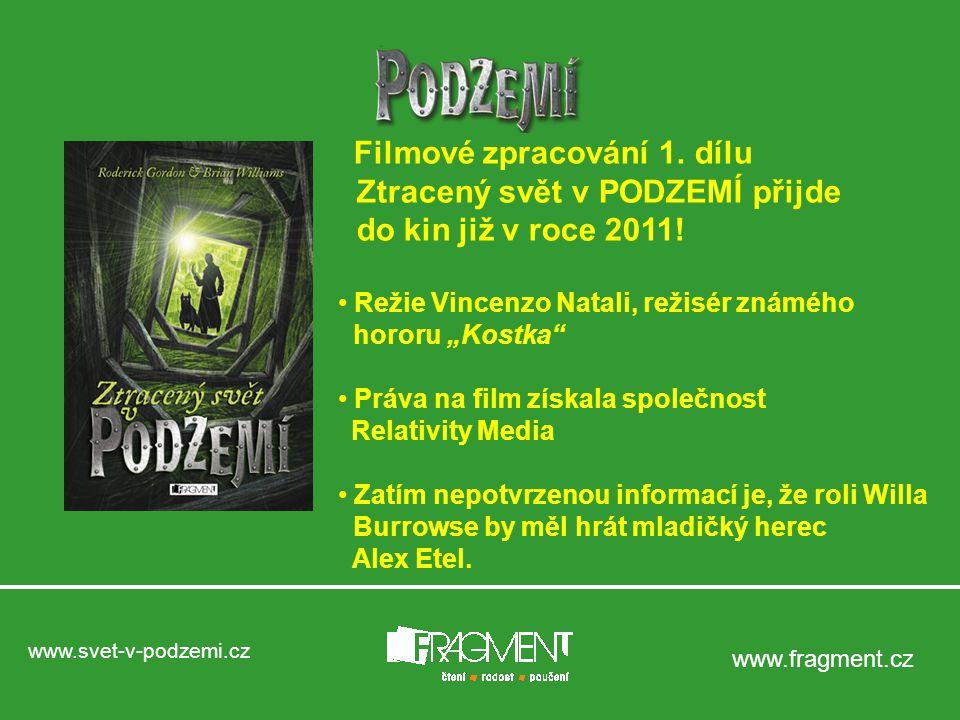 www.svet-v-podzemi.cz www.fragment.cz Filmové zpracování 1.