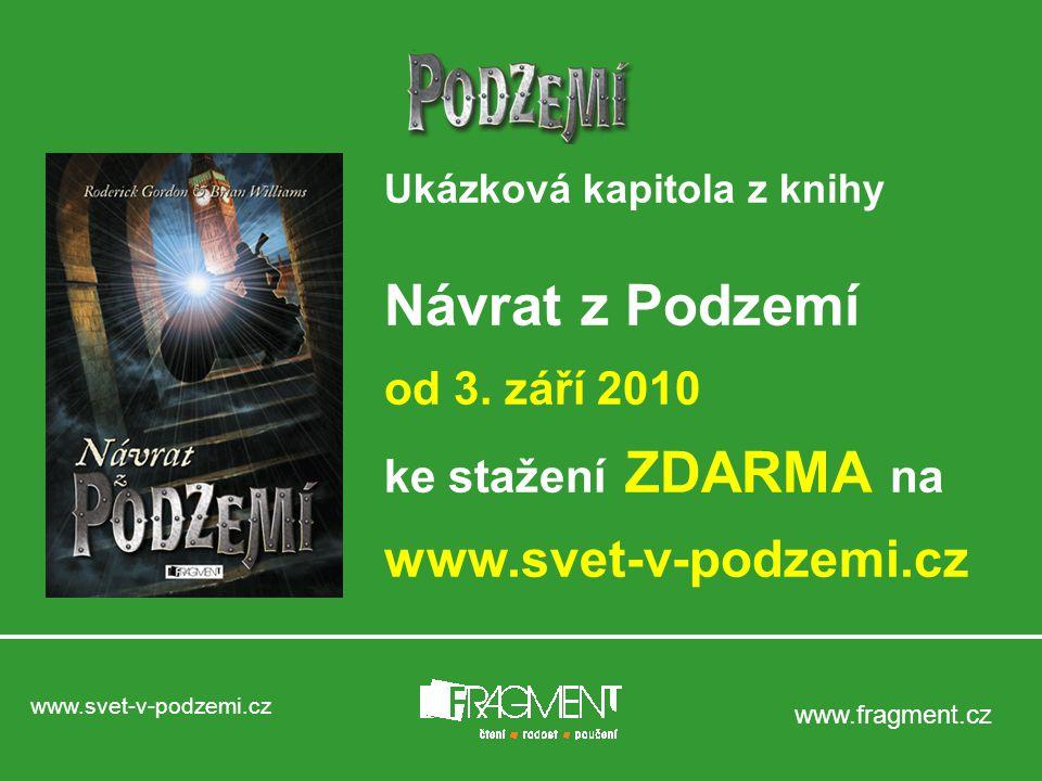 www.svet-v-podzemi.cz www.fragment.cz Ukázková kapitola z knihy Návrat z Podzemí od 3.