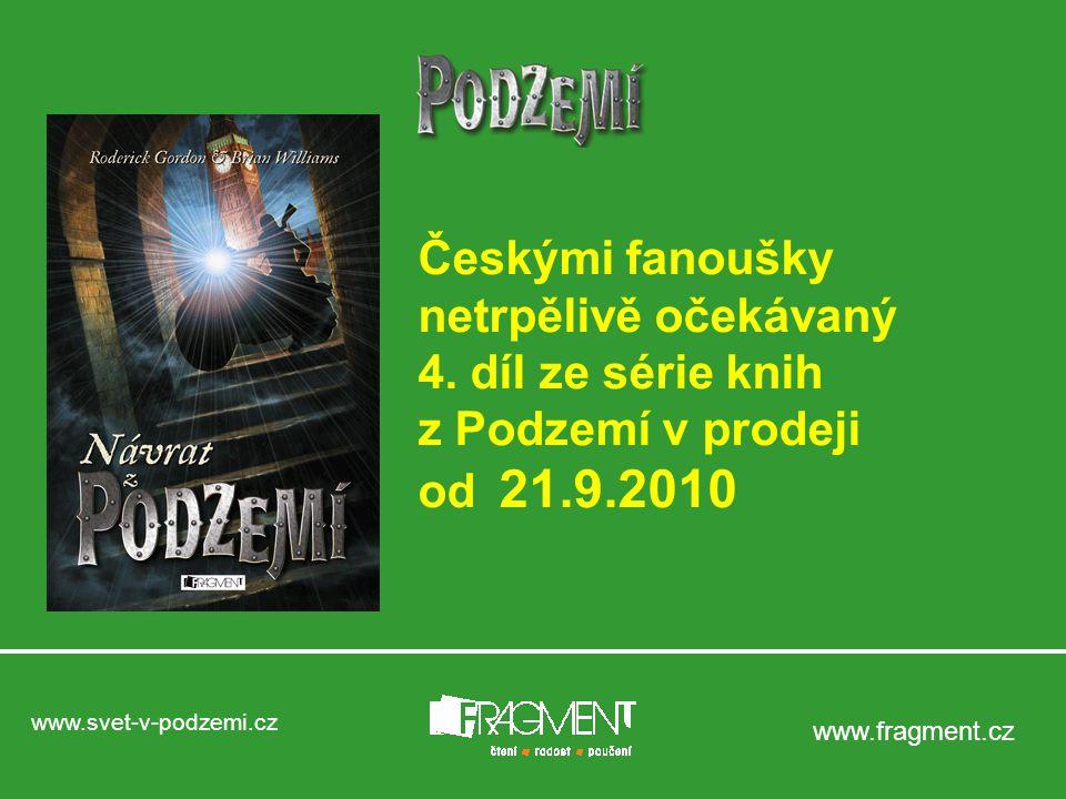 www.svet-v-podzemi.cz www.fragment.cz Českými fanoušky netrpělivě očekávaný 4.