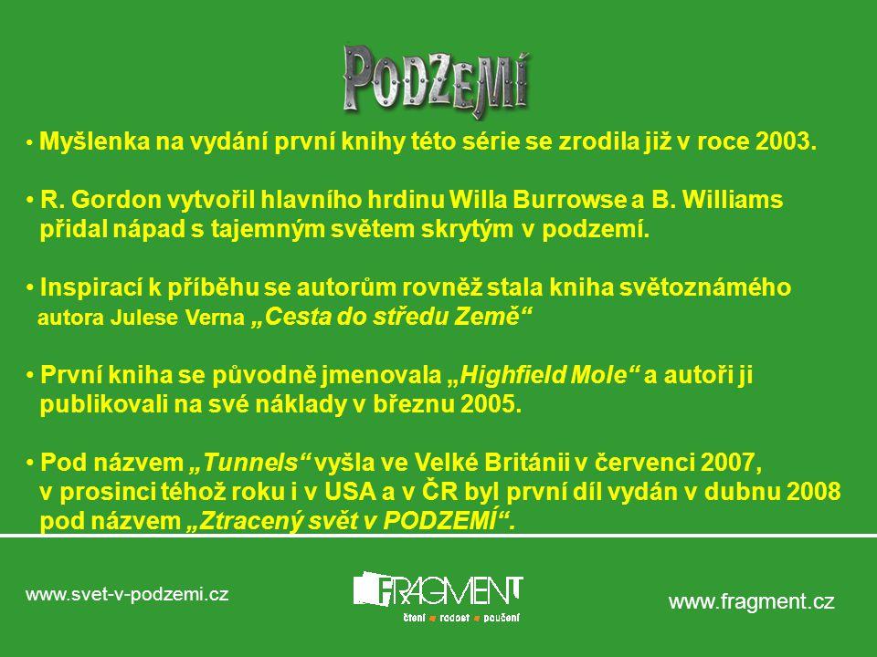 www.svet-v-podzemi.cz www.fragment.cz Myšlenka na vydání první knihy této série se zrodila již v roce 2003.