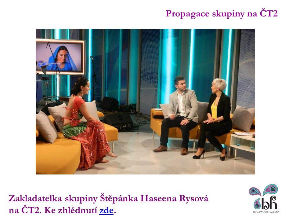 Propagace skupiny na ČT2 Zakladatelka skupiny Štěpánka Haseena Rysová na ČT2. Ke zhlédnutí zde.zde