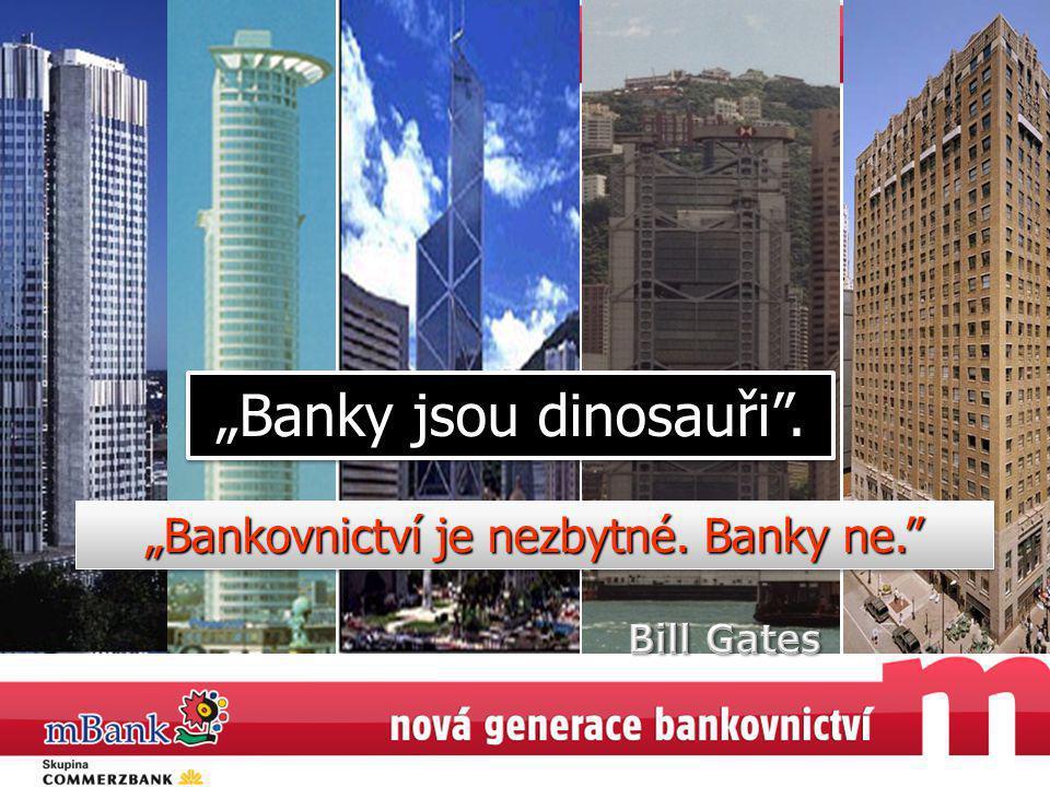 """""""Banky jsou dinosauři"""". """"Bankovnictví je nezbytné. Banky ne."""""""