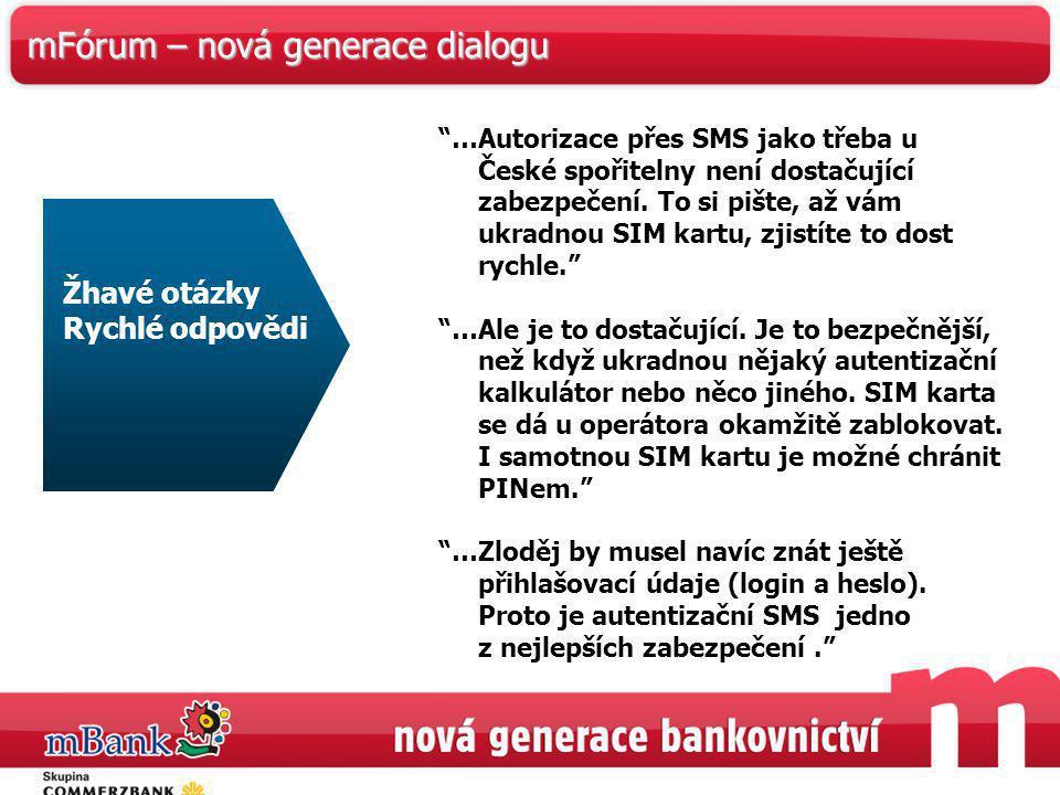 """48 mFórum – nová generace dialogu """"…Autorizace přes SMS jako třeba u České spořitelny není dostačující zabezpečení. To si pište, až vám ukradnou SIM k"""